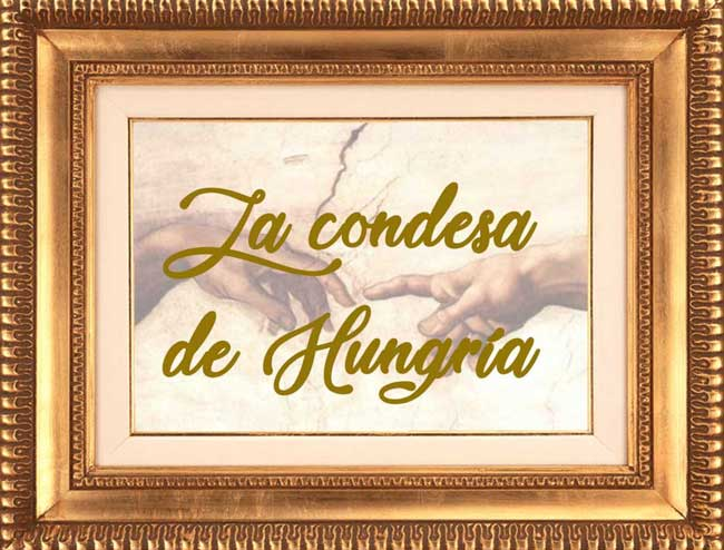La Condesa de Hungria